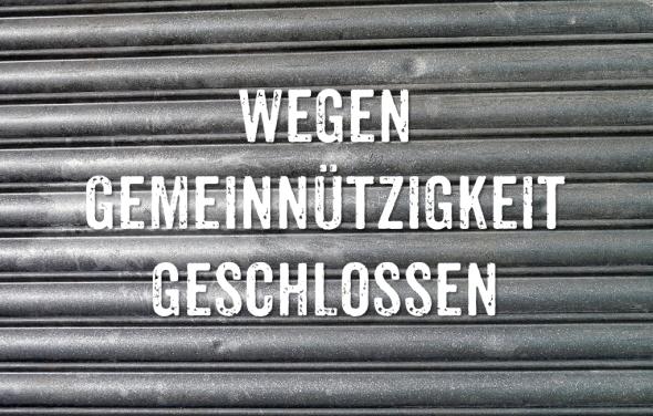 Wegen Gemeinnützigkeit geschlossen. Photo by ImageParty (modified)